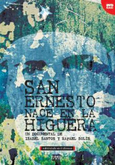 Cartel de documental San Ernesto nace en la Higuera.